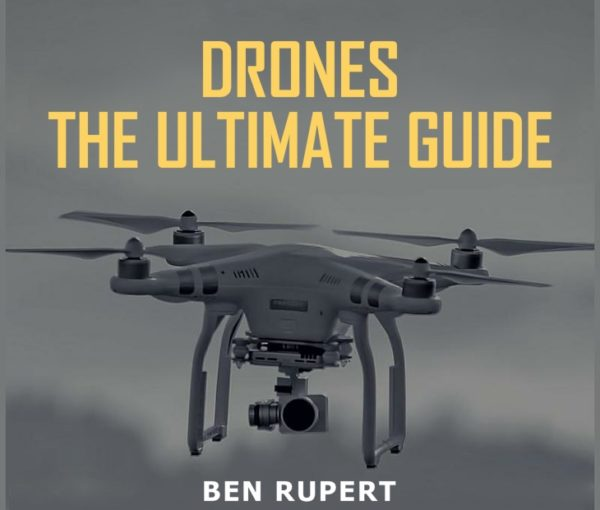 Drones - The Ultimate Guide